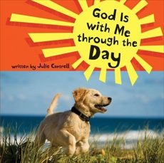 God Is with Me through the Day, Cantrell, Julie