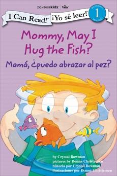 Mamá: ¿Puedo abrazar al pez? / Mommy, May I Hug the Fish?, Bowman, Crystal