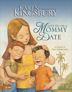 Let's Go on a Mommy Date, Kingsbury, Karen