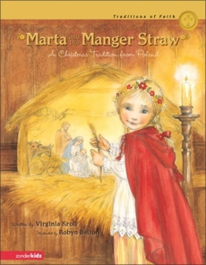 Marta and the Manger Straw: A Christmas Tradition from Poland, Kroll, Virginia