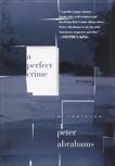A Perfect Crime: A Thriller, Abrahams, Peter