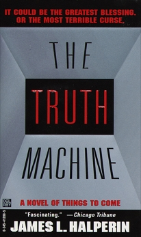 The Truth Machine: A Novel of Things to Come, Halperin, James L.