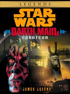 Saboteur: Star Wars Legends (Darth Maul) (Short Story), Luceno, James
