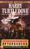 Aftershocks (Colonization, Book Three), Turtledove, Harry
