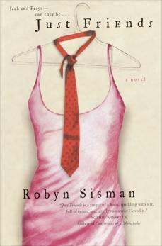 Just Friends: A Novel, Sisman, Robyn