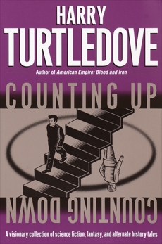 Counting Up, Counting Down: Stories, Turtledove, Harry
