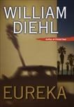 Eureka: A Novel, Diehl, William