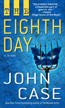 The Eighth Day: A Thriller, Case, John