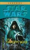 The Swarm War: Star Wars Legends (Dark Nest, Book III), Denning, Troy