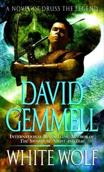White Wolf: A Novel of Druss the Legend, Gemmell, David