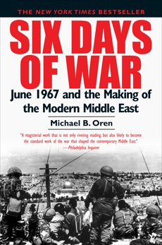 Six Days of War: June 1967 and the Making of the Modern Middle East, Oren, Michael B.