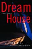 Dream House, Krich, Rochelle