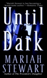 Until Dark: A Novel, Stewart, Mariah