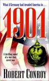1901: A Thrilling Novel of a War that Never Was, Conroy, Robert