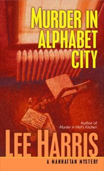Murder in Alphabet City: A Manhattan Mystery, Harris, Lee