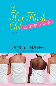 The Hot Flash Club Strikes Again: A Novel, Thayer, Nancy
