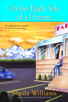 On the Right Side of a Dream: A Novel, Williams, Sheila