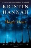 Magic Hour: A Novel, Hannah, Kristin