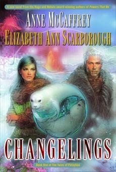 Changelings: Book One of The Twins of Petaybee, McCaffrey, Anne & Scarborough, Elizabeth Ann & McCaffrey, Anne