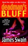 Deadman's Bluff: A Novel, Swain, James