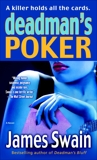 Deadman's Poker: A Novel, Swain, James