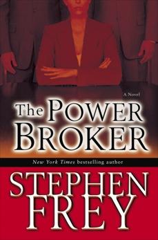 The Power Broker: A Novel, Frey, Stephen