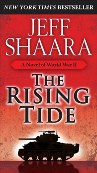 The Rising Tide: A Novel of World War II, Shaara, Jeff