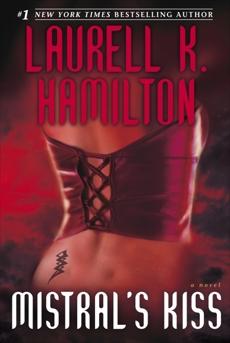 Mistral's Kiss: A Novel, Hamilton, Laurell K.