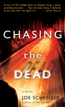 Chasing the Dead: A Novel, Schreiber, Joe