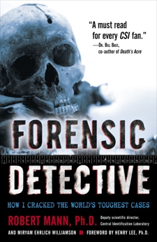 Forensic Detective: How I Cracked the World's Toughest Cases, Mann, Robert & Williamson, Miryam