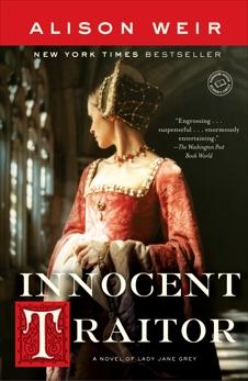 Innocent Traitor: A Novel of Lady Jane Grey, Weir, Alison