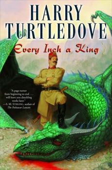 Every Inch a King: A Novel, Turtledove, Harry