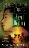 Queen of the Orcs: Royal Destiny, Howell, Morgan