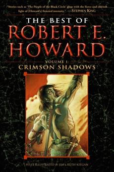 The Best of Robert E. Howard     Volume 1: Volume 1: Crimson Shadows, Howard, Robert E.