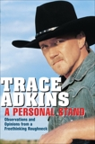 A Personal Stand: Observations and Opinions from a Freethinking Roughneck, Adkins, Trace