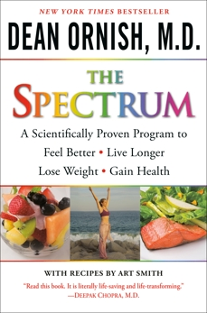 The Spectrum: How to Customize a Way of Eating and Living Just Right for You and Your Family, Ornish, Dean