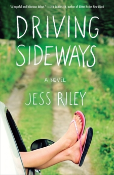 Driving Sideways: A Novel, Riley, Jess