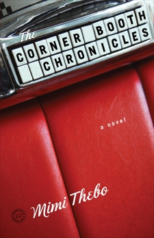The Corner Booth Chronicles: A Novel, Thebo, Mimi
