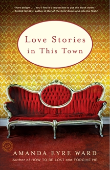 Love Stories in this Town: Stories, Ward, Amanda Eyre