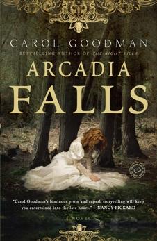 Arcadia Falls: A Novel, Goodman, Carol