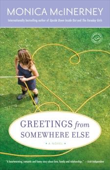 Greetings from Somewhere Else: A Novel, McInerney, Monica