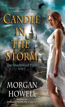 Candle in the Storm: The Shadowed Path   Book 2, Howell, Morgan