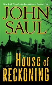 House of Reckoning: A Novel, Saul, John