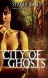 City of Ghosts, Kane, Stacia
