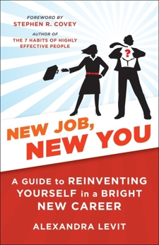 New Job, New You: A Guide to Reinventing Yourself in a Bright New Career, Levit, Alexandra