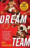 Dream Team: How Michael, Magic, Larry, Charles, and the Greatest Team of All Time Conquered the World and Changed the Game of Basketball Forever, McCallum, Jack