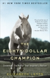 The Eighty-Dollar Champion: Snowman, The Horse That Inspired a Nation, Letts, Elizabeth
