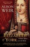 Elizabeth of York: A Tudor Queen and Her World, Weir, Alison