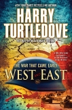 West and East: The War That Came Early, Book Two, Turtledove, Harry