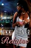 Relapse: A Novel, Turner, Nikki